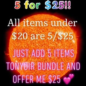 ALL ITEMS UNDER $20 ARE 5/$25